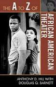 Cover-Bild zu Hill, Anthony D.: The A to Z of African American Theater