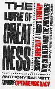 Cover-Bild zu Barnett, Anthony: The Lure of Greatness (eBook)