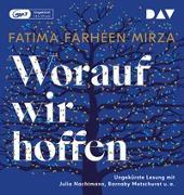 Cover-Bild zu Mirza, Fatima Farheen: Worauf wir hoffen