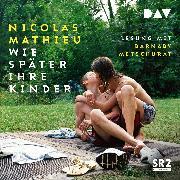 Cover-Bild zu Mathieu, Nicolas: Wie später ihre Kinder (Audio Download)