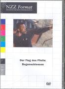Cover-Bild zu Der Flug des Pfeils: Bogenschiessen von Widmer, Kurt