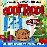 Cover-Bild zu Edler, Eddi: Eddi Teddi wartet auf das Christkind (Audio Download)