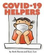 Cover-Bild zu COVID-19 Helpers: A kid-friendly story of COVID-19 and the people helping during the pandemic von Bacon, Beth