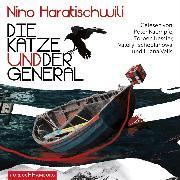 Cover-Bild zu Haratischwili, Nino: Die Katze und der General (Audio Download)