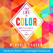 Cover-Bild zu Your Life in Color (Audio Download) von Fraser, Dougall