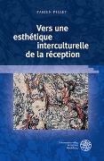 Cover-Bild zu Pillet, Fabien: Vers une esthétique interculturelle de la réception