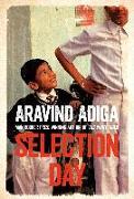 Cover-Bild zu Adiga, Aravind: Selection Day (eBook)