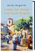 Cover-Bild zu Wogatzki, Benito: Unter der Sonne von Saint-Tropez