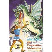 Cover-Bild zu eBook Die Nibelungen-Sage, 1: Teil 1: Siegfried der Drachentöter