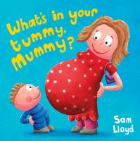 Cover-Bild zu What's in Your Tummy, Mummy? von Lloyd, Sam