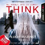 Cover-Bild zu eBook THINK: Sie wissen, was du denkst!, Folge 1: Fluchtinstinkt