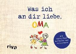 Cover-Bild zu Was ich an dir liebe, Oma - Version für Kinder