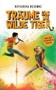 Cover-Bild zu Träume sind wie wilde Tiger (eBook) von Reschke, Katharina
