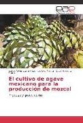 Cover-Bild zu El cultivo de agave mexicano para la producción de mezcal