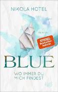 Cover-Bild zu Hotel, Nikola: Blue - Wo immer du mich findest