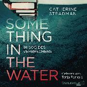 Cover-Bild zu eBook Something in the Water - Im Sog des Verbrechens