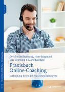 Cover-Bild zu Besser-Siegmund, Cora: Praxisbuch Online-Coaching