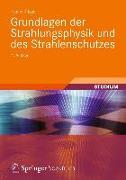 Cover-Bild zu Grundlagen der Strahlungsphysik und des Strahlenschutzes