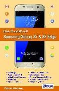 Cover-Bild zu Das Praxisbuch Samsung Galaxy S7 & S7 Edge - Handbuch für Einsteiger