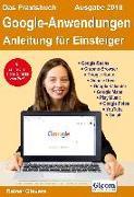 Cover-Bild zu Das Praxisbuch Google-Anwendungen - Anleitung für Einsteiger (Ausgabe 2018)