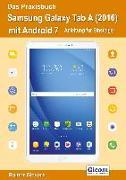 Cover-Bild zu Das Praxisbuch Samsung Galaxy Tab A (2016) mit Android 7 - Anleitung für Einsteiger