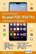 Cover-Bild zu Das Praxisbuch Huawei P20 / P20 Pro - Anleitung für Einsteiger