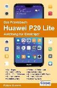Cover-Bild zu Das Praxisbuch Huawei P20 Lite - Anleitung für Einsteiger
