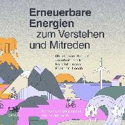 Cover-Bild zu Erneuerbare Energien zum Verstehen und Mitreden (Audio Download) von Holler, Christian