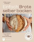 Cover-Bild zu Schneider, Ulrike: Einfach Brote selber backen
