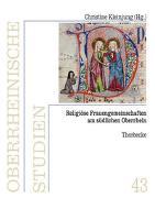 Cover-Bild zu Kleinjung, Christine (Hrsg.): Religiöse Frauengemeinschaften am südlichen Oberrhein
