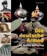 Cover-Bild zu Die deutsche Armee im Ersten Weltkrieg