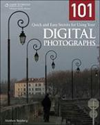 Cover-Bild zu 101 Quick and Easy Secrets for Using Your Digital Photographs