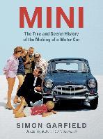 Cover-Bild zu MINI: The True and Secret History of the Making of a Motor Car