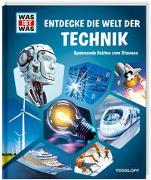 Cover-Bild zu WAS IST WAS Entdecke die Welt der Technik von Tessloff Verlag Ragnar Tessloff GmbH & Co.KG (Hrsg.)