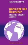 Cover-Bild zu Wohin geht die Ökumene? (eBook) von Koch, Kurt Kardinal