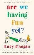 Cover-Bild zu Mangan, Lucy: Are We Having Fun Yet?