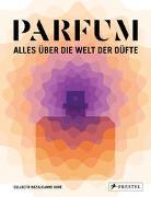 Cover-Bild zu PARFUM: Alles über die Welt der Düfte von Collectif Nez