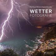 Cover-Bild zu Wetter-Fotografie. Die besten Bilder extremer Phänomene von Royal Meteorological Society (Hrsg.)
