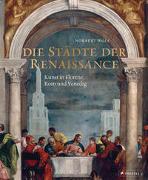 Cover-Bild zu Die Städte der Renaissance von Wolf, Norbert
