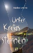 Cover-Bild zu Sirtakis, Haidee: Unter Kretas Sternen (eBook)