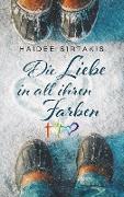 Cover-Bild zu Sirtakis, Haidee: Die Liebe in all ihren Farben