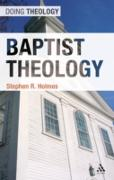 Cover-Bild zu Holmes, Stephen R.: Baptist Theology (eBook)
