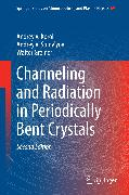 Cover-Bild zu Channeling and Radiation in Periodically Bent Crystals (eBook) von Solov'yov, Andrey V.