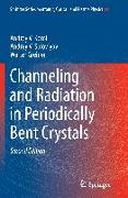 Cover-Bild zu Channeling and Radiation in Periodically Bent Crystals von Korol, Andrey V.