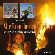 Cover-Bild zu Alte Bräuche neu erleben (eBook) von Ferrari, Waltraud