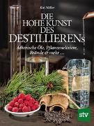 Cover-Bild zu Die hohe Kunst des Destillierens von Möller, Kai