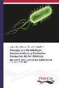 Cover-Bild zu Percepcion de Médicos, Farmacéuticos y Pacientes Consumo de Antibiótico