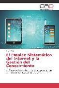 Cover-Bild zu El Empleo Sistemático del Internet y la Gestión del Conocimiento