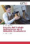 Cover-Bild zu Estudio del Trabajo Aplicaciones en la Industria Ecuatoriana