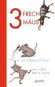 Cover-Bild zu 3 freche Mäuse - 3 witzige Lese- und Zählgeschichten von Pauli, Lorenz